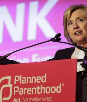 Hillary Clinton and the Extreme Abortionist Culture