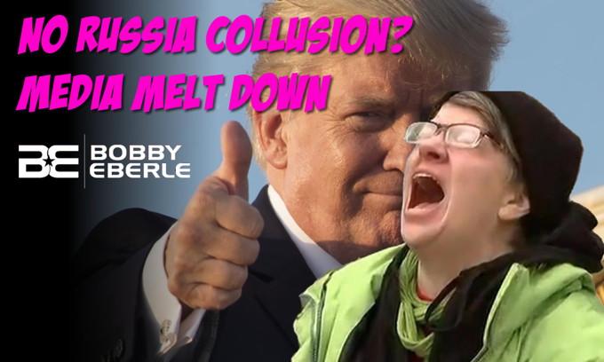 No Russia Collusion?  Media in Full Melt Down