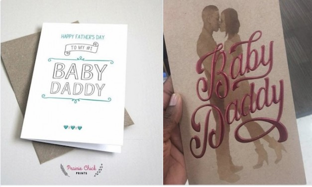 'Baby daddy' cards aren't the problem — baby daddies are