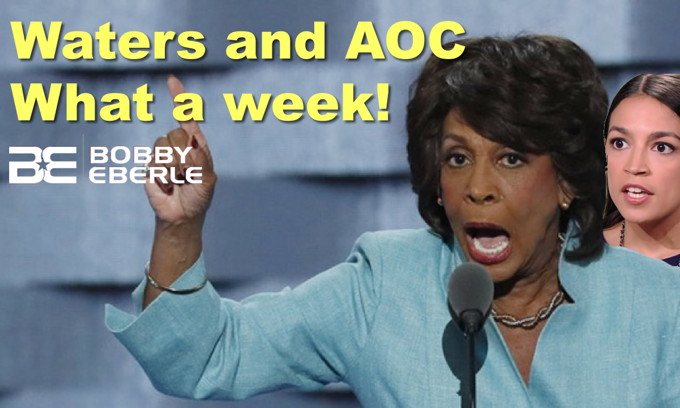 Maxine Waters' EPIC fail on student loans; Ocasio-Cortez supports Omar's 9/11 comments?