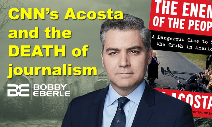 Is journalism dead? CNN's Acosta pens anti-Trump book; Most Dems believe AOC's biggest lie!