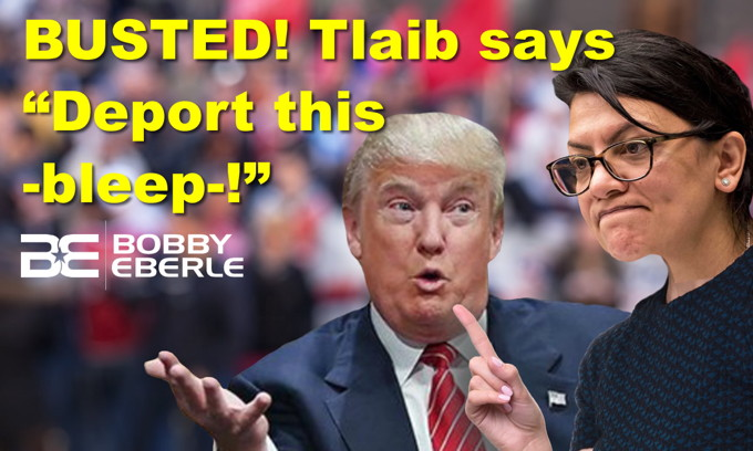 BUSTED! Tlaib to Trump: 'Deport this -bleep-'! Omar again refuses to denounce extremism