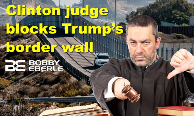 Clinton judge blocks Trump's border wall again! Democrats want Hillary Clinton to run?