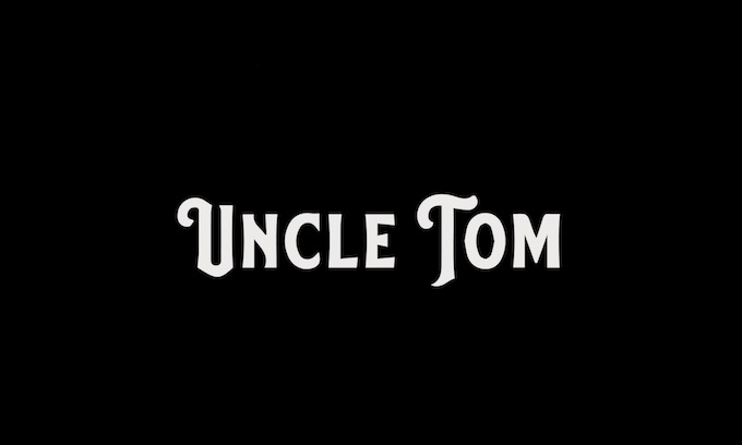 'Uncle Tom,' the Movie
