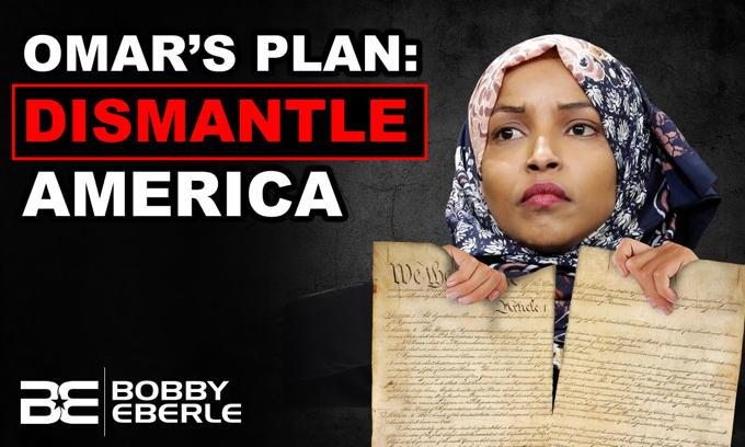Ilhan Omar Calls for 'Dismantling' the American Way of Life