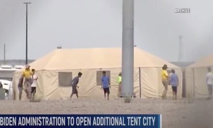 America Last:  Biden admin to build new tent facility to house illegal aliens