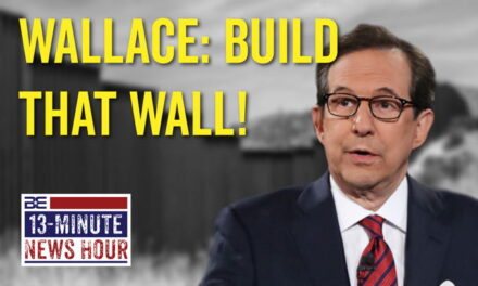 SHOCKING! Even Fox News' Chris Wallace Supports a Border Wall?