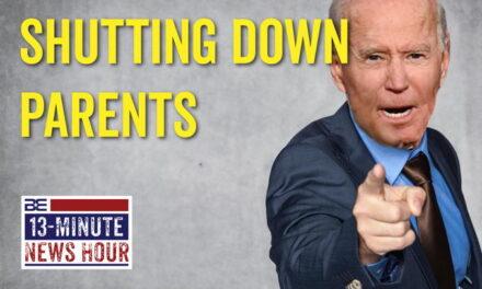 Joe Biden Targeting Parents Who Speak Out Against the Woke, Radical Left